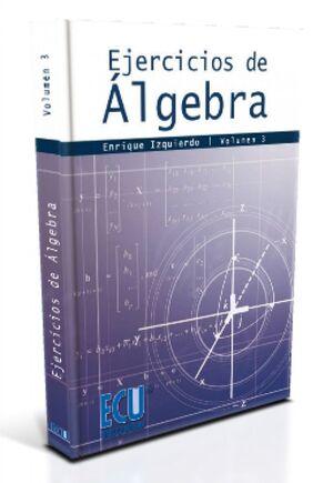 EJERCICIOS DE ÁLGEBRA. VOL. III