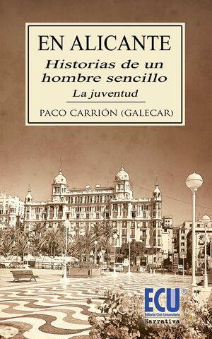 EN ALICANTE: HISTORIAS DE UN HOMBRE SENCILLO. LA JUVENTUD