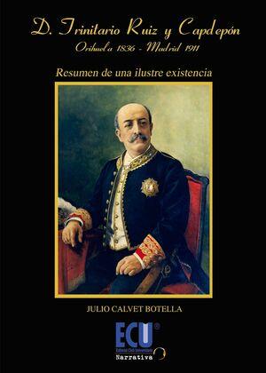 DON TRINITARIO RUIZ Y CAPDEPÓN. ORIHUELA 1836-MADRID 1911