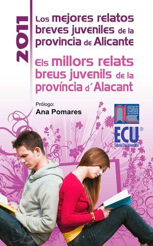 LOS MEJORES RELATOS BREVES JUVENILES DE LA PROVINCIA DE ALICANTE 2011 - ELS MILLORS RELATS BREUS JUVENILS DE LA PROVINCIA D'ALACANT 2011