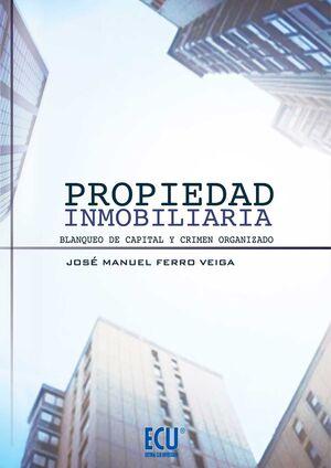 PROPIEDAD INMOBILIARIA. BLANQUEO DE CAPITAL Y CRIMEN ORGANIZADO