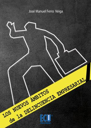 LOS NUEVOS ÁMBITOS DE LA DELINCUENCIA EMPRESARIAL