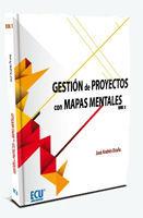 GESTIÓN DE PROYECTOS CON MAPAS MENTALES. VOLUMEN I