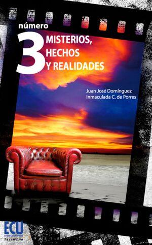 NÚMERO 3. MISTERIOS, HECHOS Y REALIDADES