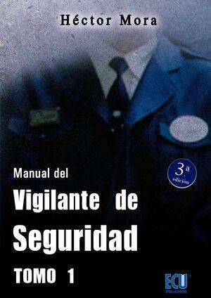 MANUAL DEL VIGILANTE DE SEGURIDAD. TOMO I