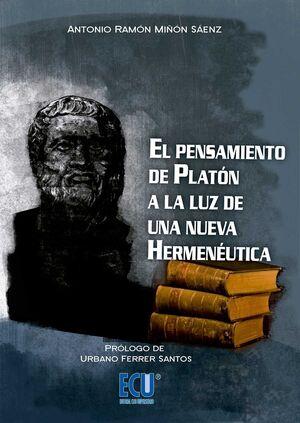 EL PENSAMIENTO DE PLATÓN A LA LUZ DE UNA NUEVA HERMENÉUTICA