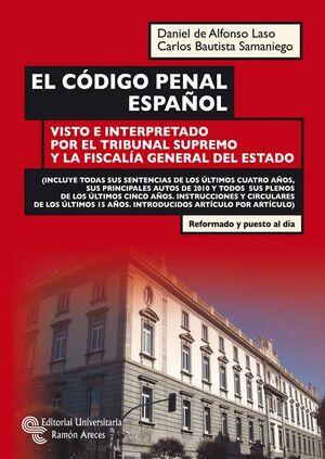 CODIGO PENAL ESPAÑOL, EL VISTO E INTERPRETADO POR EL TRIBUNAL SUPREMO Y LA FISCALIA GENERAL DEL ESTA