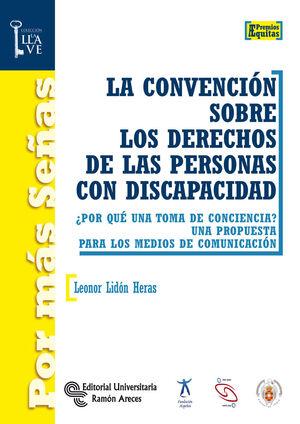 CONVENCION SOBRE LOS DERECHOS DE LAS PERSONAS CON DISCAPACIDAD, LA ¿POR QUE UNA TOMA DE CONCIENCIA?