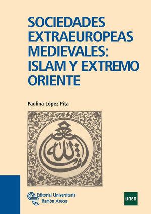 SOCIEDADES EXTRAEUROPEAS MEDIEVALES: ISLAM Y EXTREMO ORIENTE