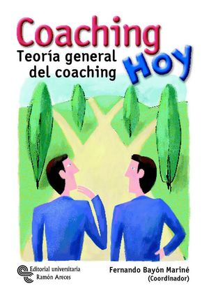 COACHING HOY TEOR­A GENERAL DEL COACHING
