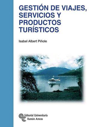 GESTIÓN DE VIAJES, SERVICIOS Y PRODUCTOS TURSTICOS