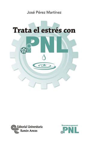 TRATA EL ESTRÉS CON  PNL