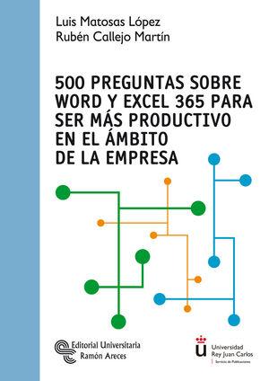 500 PREGUNTAS SOBRE WORD Y EXCEL 365 PARA SER MÁS PRODUCTIVO EN EL ÁMBITO DE LA EMPRESA