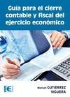 GUÍA PARA EL CIERRE CONTABLE Y FISCAL DEL EJERCICIO ECONÓMICO