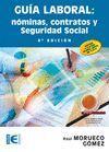 GUÍA LABORAL. NÓMINAS, CONTRATOS Y SEGURIDAD SOCIAL (8ª EDICIÓN)