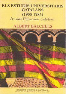 ELS ESTUDIS UNIVERSITARIS CATALANS (1903-1985)