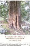II JORNADES SOBRE EL TEIX A LA MEDITERRÀNIA OCCIDENTAL : CELEBRADES EL 26, 27 I 28 DE JUNY DE 2008 :