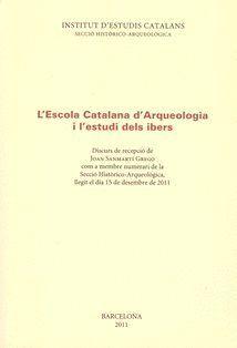 L'ESCOLA CATALANA D'ARQUEOLOGIA I L'ESTUDI DELS IBERS