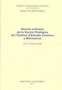 REUNIÓ ORDINÀRIA DE LA SECCIÓ FILOLÒGICA DE L'INSTITUT D'ESTUDIS CATALANS A MONTSERRAT