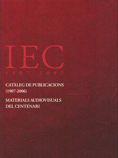 CATÀLEG DE PUBLICACIONS (1907-2006). MATERIALS AUDIOVISUALS DEL CENTENARI