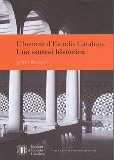 L'INSTITUT D'ESTUDIS CATALANS. UNA SÍNTESI HISTÒRICA