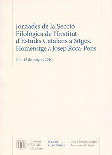 JORNADES DE LA SECCIÓ FILOLÒGICA DE L'INSTITUT D'ESTUDIS CATALANS A SITGES, CELEBRAT EL 14 I 15 DE MAIG DE 2010