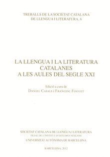 LA LLENGUA I LA LITERATURA CATALANES A LES AULES DEL SEGLE XXI