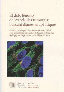 EL DOLÇ FENOTIP DE LES CÈL·LULES TUMORALS : BUSCANT DIANES TERAPÈUTIQUES