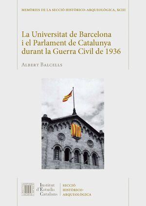 LA UNIVERSITAT DE BARCELONA I EL PARLAMENT DE CATALUNYA DURANT LA GUERRA CIVIL DE 1936
