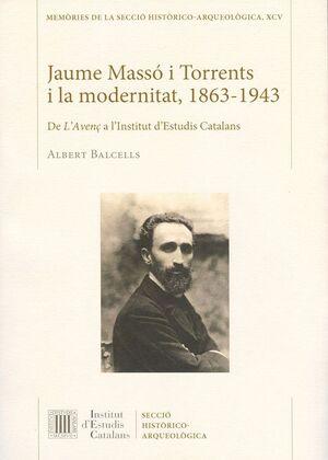 JAUME MASSÓ I TORRENTS I LA MODERNITAT, 1863-1943