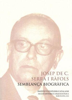 JOSEP DE C. SERRA I RÀFOLS: SEMBLANÇA BIOGRÀFICA