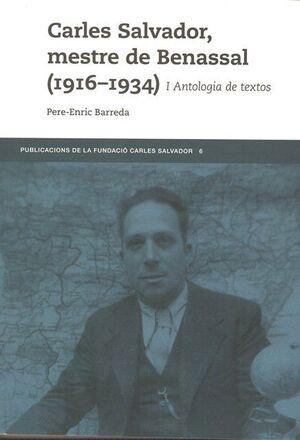 CARLES SALVADOR, MESTRE DE BENASSAL (1916-1934)