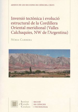 INVERSIÓ TECTÒNICA I EVOLUCIÓ ESTRUCTURAL DE LA CORDILLERA ORIENTAL MERIDIONAL (VALLES CALCHAQUÍES, NW DE L'ARGENTINA)