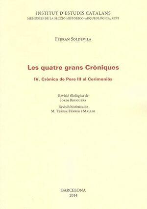 LES QUATRE GRANS CRÒNIQUES IV. CRÒNICA DE PERE III EL CERIMONIÓS