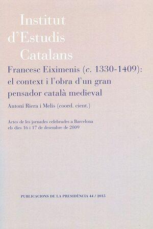 FRANCESC EIXIMENIS (C. 1330-1409): EL CONTEXT I L'OBRA D'UN GRAN PENSADOR CATALÀ