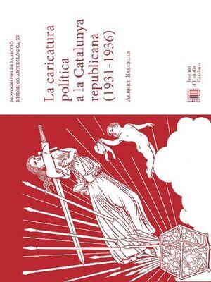 LA CARICATURA POLÍTICA A LA CATALUNYA REPUBLICANA (1931-1936)