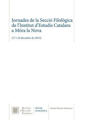 JORNADES DE LA SECCIÓ FILOLÒGICA DE L'INSTITUT D'ESTUDIS CATALANS A MÓRA LA NOVA