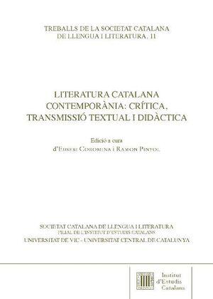 LITERATURA CATALANA CONTEMPORÀNIA: CRÍTICA, TRANSMISSIÓ TEXTUAL I DIDÀCTICA