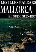 MALLORCA : EL SUD I SUD-EST MUNICIPIS DE LLUCMAJOR, CAMPOS, SES SALINES, SANTANYÍ, FELANITX I MANACOR