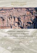 CARRERS I SERVEIS VIARIS A LES CIUTATS ROMANES DEL CONVENTUS TARRACONENSIS (S. II AC - VI DC)