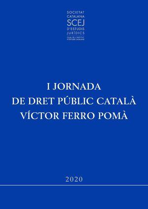 I JORNADA DE DRET PÚBLIC CATALÀ VÍCTOR FERRO POMÀ: 2018