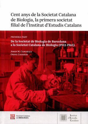 CENT ANYS DE LA SOCIETAT CATALANA DE BIOLOGIA, LA PRIMERA SOCIETAT FILIAL DE L'INSTITUT D'ESTUDIS CATALANS