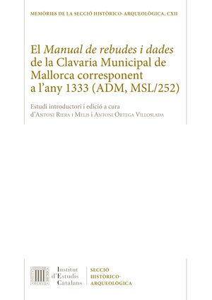 EL MANUAL DE REBUDES I DADES DE LA CLAVARIA MUNICIPAL DE MALLORCA CORRESPONENT A L'ANY 1333 (ADM, MSL/252)