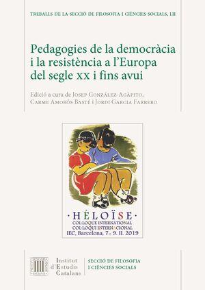 PEDAGOGIES DE LA DEMOCRÀCIA I LA RESISTÈNCIA A L'EUROPA DEL SEGLE XX I FINS AVUI