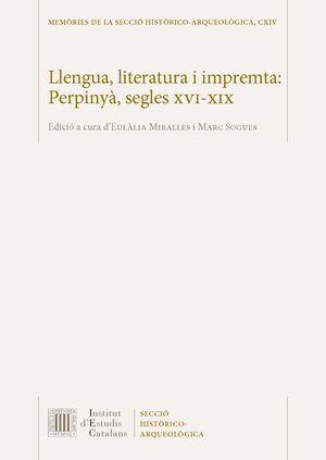 LLENGUA, LITERATURA I IMPREMTA: PERPINYÀ, SEGLES XVI-XIX
