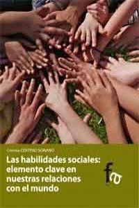HABILIDADES SOCIALES ELEMENTO CLAVE EN NUESTRAS RELACIONES CON EL MUNDO
