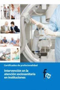 INTERVENCIÓN EN LA ATENCIÓN SOCIOSANITARIA EN INSTITUCIONES CERTIFICADO DE PROFESIONALIDAD