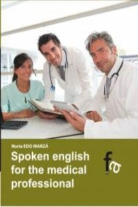 SPOKEN ENGLISH FOR THE MEDICAL PROFESSIONAL