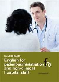 ENGLISH FOR PATIENT-ADMINISTRATION AND NON HOSPITAL STAFF INCLUYE CD