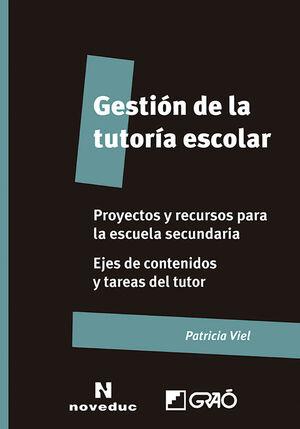 GESTIÓN DE LA TUTORÍA ESCOLAR. PROYECTOS Y RECURSOS PARA LA EDUCACIÓN SECUNDARIA